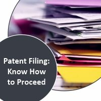 Patent Filing Know How to Proceed