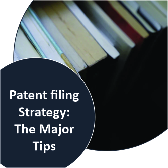Patent filing Strategy The Major tips